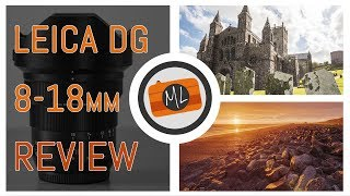 Panasonic Leica DG 8-18mm f/2.8-4.0 Review