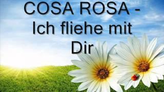 Cosa Rosa - Ich fliehe mit Dir