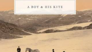 Watch A Boy  His Kite Till The End Of Time video