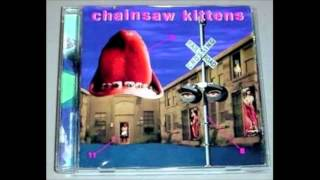 Chainsaw Kittens - Mouthful of Glass