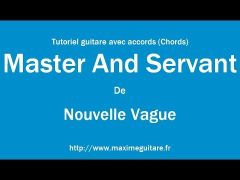 Master And Servant (Nouvelle vague) - Tutoriel guitare avec accords ...