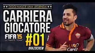UNA LEGGENDA NASCE OGGI - FIFA 15 -  #1 CARRIERA GIOCATORE by BrazoCrew