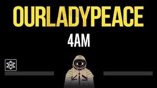 Our Lady Peace • 4AM (CC) 🎤 [Karaoke] [Instrumental Lyrics]