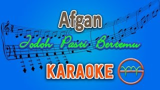 Afgan - Jodoh Pasti Bertemu (Karaoke) | GMusic