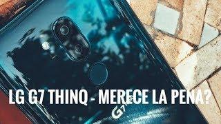 El Smartphone más odiado y Rechazado el 2018 - Review LG G7 ThinQ en Espa