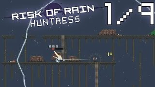 Risk of Rain (Huntress) • (1/9) • The Easiest, Weakest Character