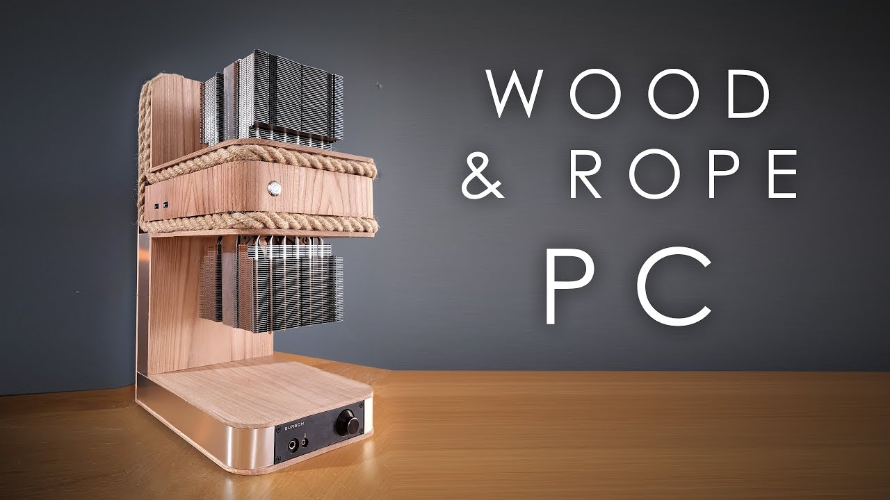 i built a pc out of rope and wood youtube