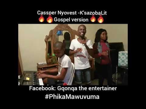 Cassper Nyovest - K'sazoba Lit (Gospel version)