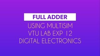 FULL ADDER USING SIMULINK(MULTISIM) - VTU Lab Digital Electronics