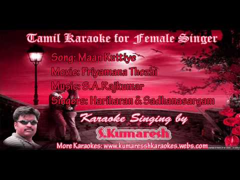 Maan Kuttiye(Priyamanathozhi)-Karaoke for Female Singer (Kumaresh)