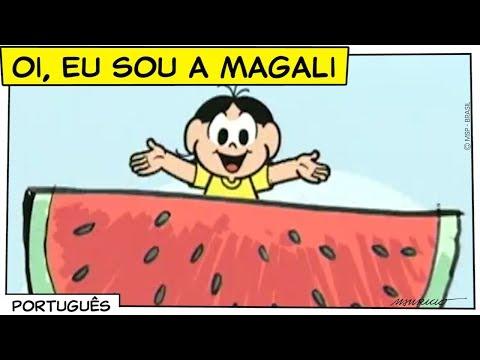 ♫ Oi, eu sou a Magali ♫   Turma da Mônica