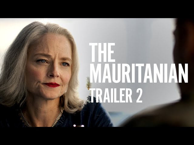 The Mauritanian | Trailer 2 | Now Playing In Theaters, On Demand Everywhere March 2