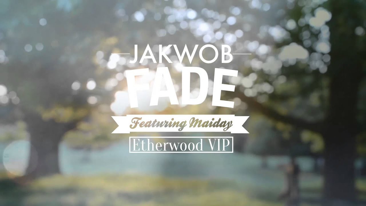 Jakwob - Fade Ft. Maiday (Etherwood VIP) Music Video