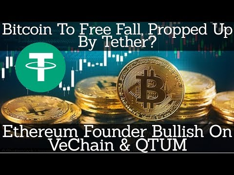 Crypto News | Bitcoin To Free Fall, Propped Up By Tether? Ethereum Founder Bullish On VeChain & QTUM