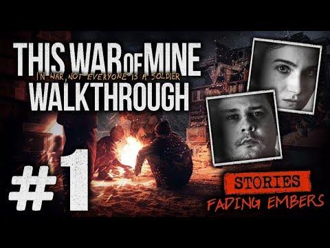 Прохождение This War Of Mine [DLC: Fading Embers] — Часть #1: НЕЗНАКОМЕЦ НА ПОРОГЕ