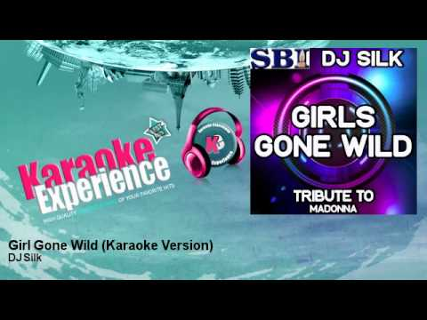 DJ Silk - Girl Gone Wild - Karaoke Version