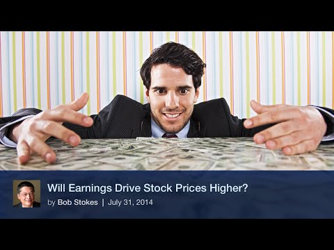Will Earnings Drive Stock Prices Higher?