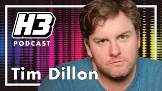 Tim Dillon - H3 Podcast #224