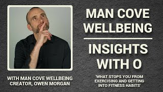 What stops you from exercising & getting into fitness - Insights with O - #Vlog #3 with Owen Morgan
