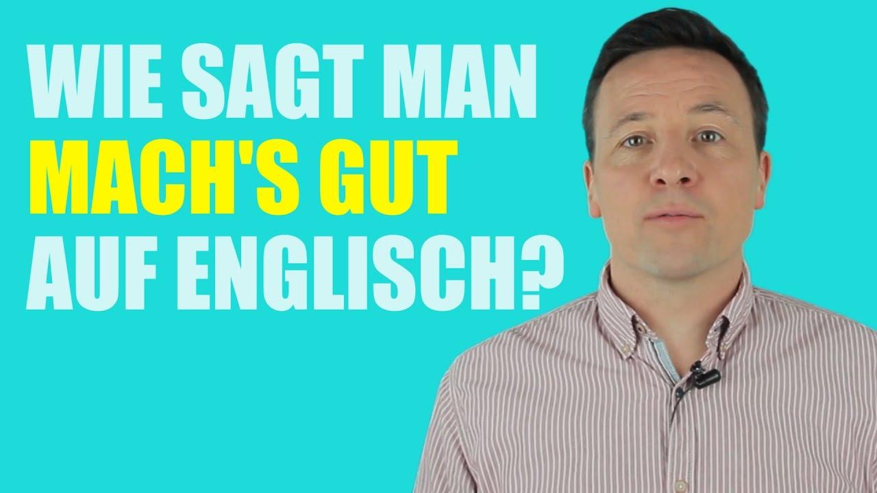 Wie sagt man Machs Gut auf Englisch?/ My Brexit video