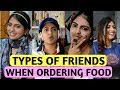 Types of Friends When You Order Food | Nakhrebaaz | Latest Funny Videos Hindi