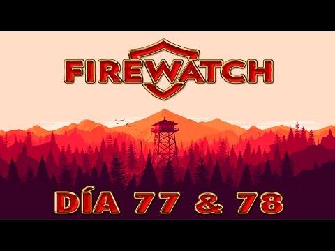 |6| FIREWATCH DÍA 77 & 78 | Campaña en Español + Link Traducción |