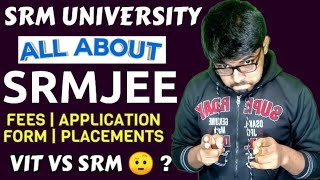 SRMJEE   SRM UNIVERSITY   All You Need to know  Placements   Fees   Application Form   VIT vs SRM
