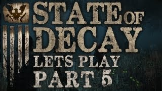 State Of Decay : Lets Play - Part 5 - Road Trip Out Of Town