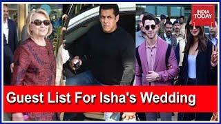 Hillary, Priyanka-Nick, Salman & More  Arrive For Isha Ambani's Wedding In Udaipur