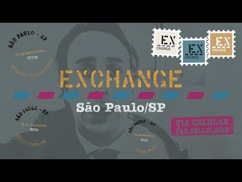 EXCHANGE Temp. 1 – Ep. 8 São Paulo/SP
