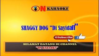 """Karaoke """"Di Sayidan"""" Shaggy Dog"""