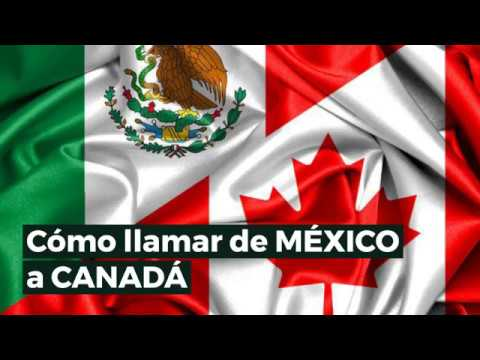 📞 Cómo Llamar De MÉXICO A CANADÁ