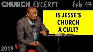 Is Jesse's Church a CULT? (Church EXCERPT, Feb 17, 2019) thumbnail
