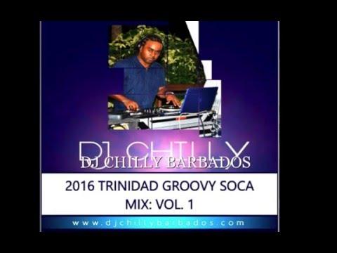 2016 TRINIDAD GROOVY SOCA VOL 1 WITH DJ...