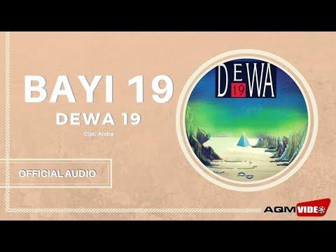 Dewa 19 - Bayi 19   Official Audio