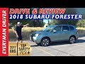 Here's the 2018 Subaru Forester Review on Everyman Driver