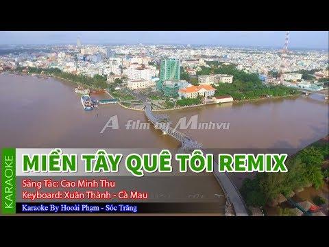 Karaoke Miền Tây Quê Tôi  Remix/Cao Dũng...!