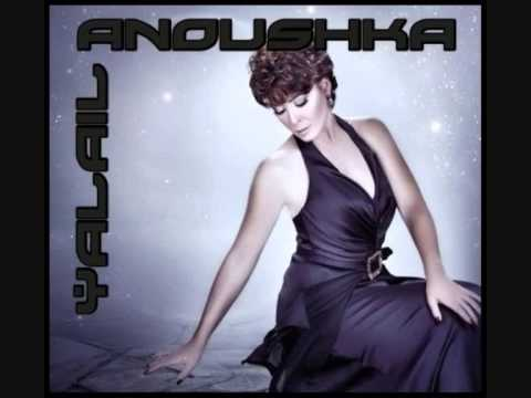 Anoushka - Yalail I أنوشكــا - ياليــل