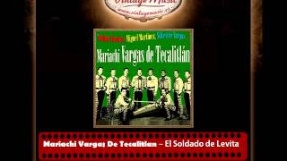 Mariachi Vargas De Tecalitlan – El Soldado de Levita