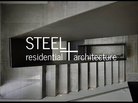 Steel + Residential Architecture - An Architect's How-to Guide