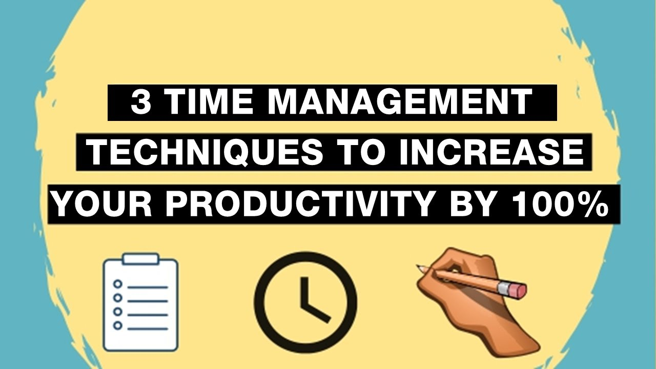 3 Time Management Techniques to Improve Your Productivity by 100% + Bonus Tip on Mood Swings