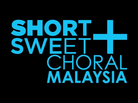 [Short+Sweet Malaysia 2015] S+S Choral & S+S Classic