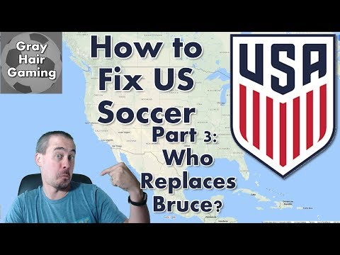 How to Fix US Soccer - Part 3 - Who Replaces Bruce Arena? - USMNT Fail to Qualify for World Cup 2018