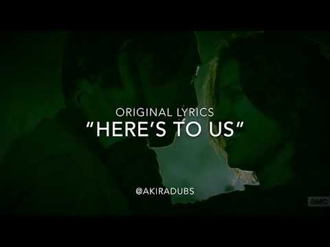 """""""Here's to Us"""" Full Original Song"""
