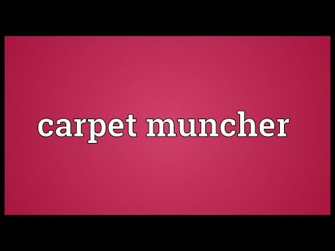 Carpet muncher Meaning