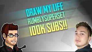 Rumblysuperset | Draw my life [100k Subscribers]