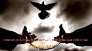 Mehemmed Kerimov \u0026 Perviz Yusifli Gence Dolyasi  2016 yeni YUTUB