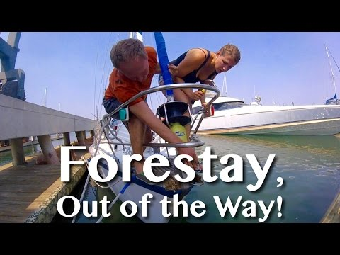 FORESTAY, OUT OF THE WAY! -[21]- Sailing With A Purpose