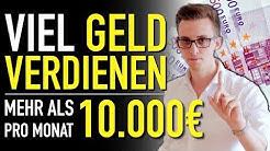 Wie man viel GELD VERDIENEN kann (10.000 Euro monatlich!)