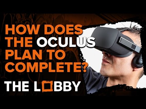 How does Oculus Plan to Compete? - The Lobby